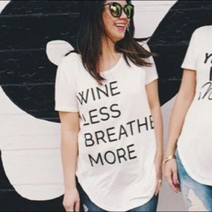 Tops - Wine Less Breath More tee
